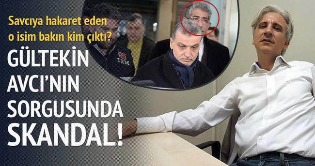 Gültekin Avcı'nın sorgusunda avukat skandalı!