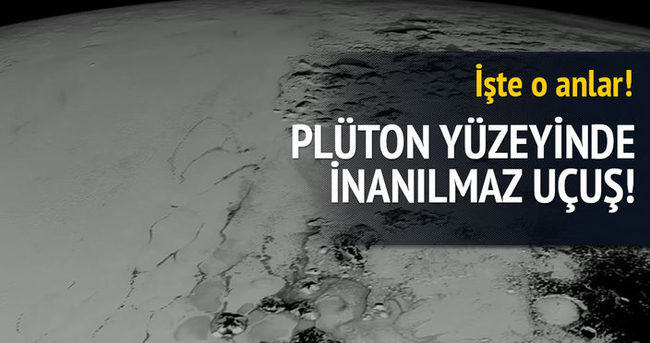 Plüton yüzeyinde inanılmaz uçuş!