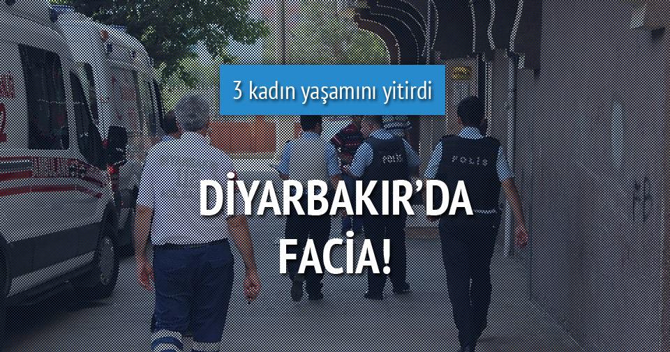 Diyarbakır'da aile faciası!