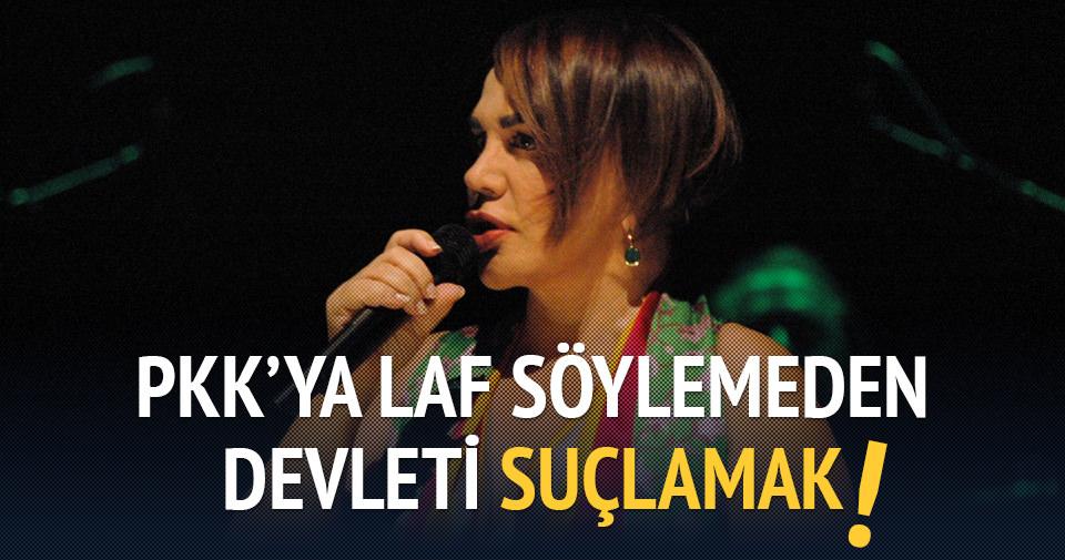 Sezen Aksu PKK'ya laf söylemeden devleti suçladı