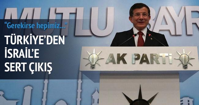 Türkiye'den İsrail'e sert çıkış