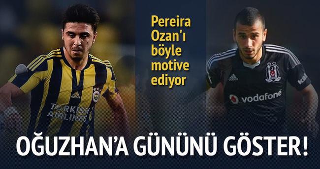 Pereira Ozan'ı böyle motive ediyor