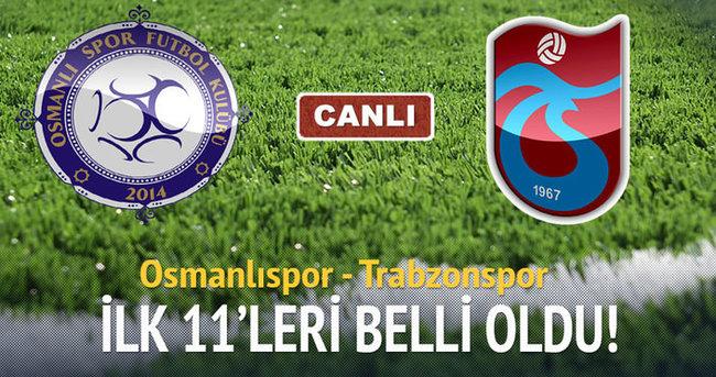 Osmanlıspor - Trabzonspor canlı anlatım