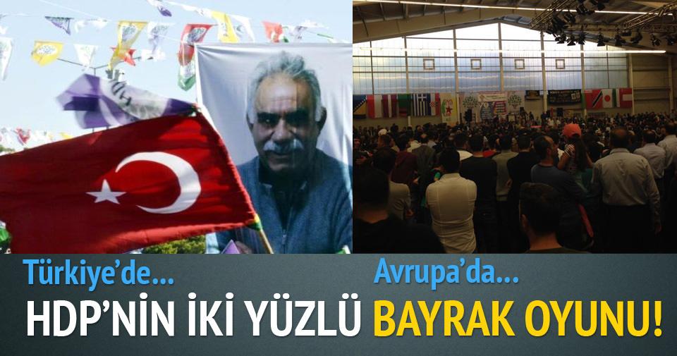 HDP'nin Türk bayraklı ikiyüzlülüğü!