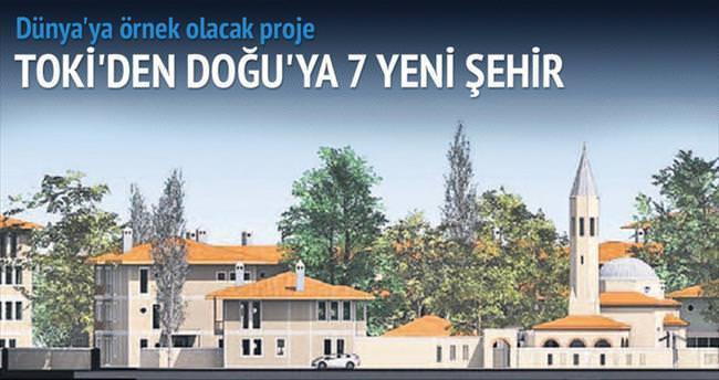 TOKİ'den Doğu'ya 7 şehir kadar konut