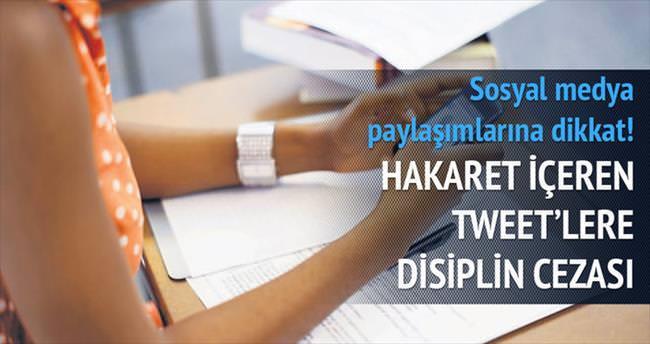 Hakaret içeren tweet'lere disiplin cezası