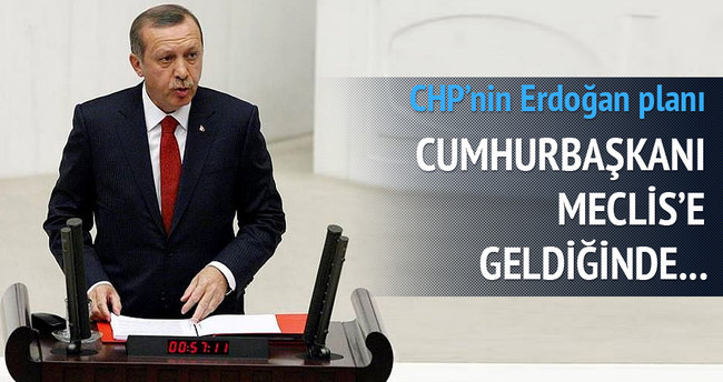CHP Erdoğan'ı ayakta karşılayacak