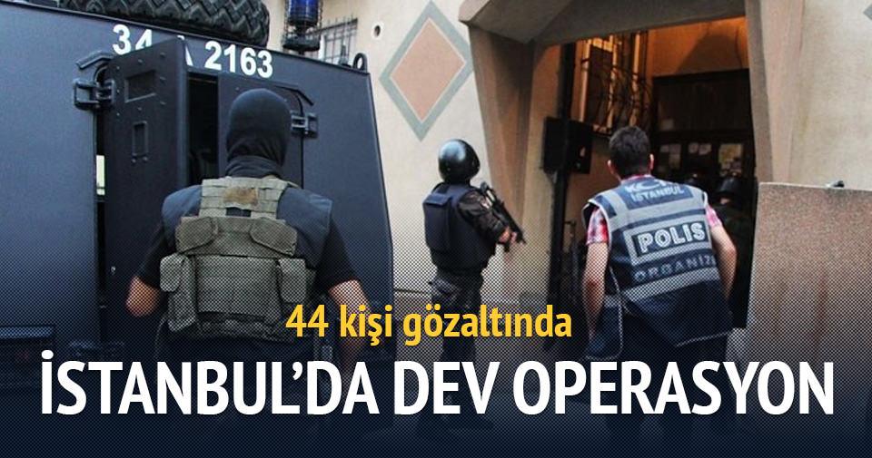 İstanbul'da çok sayıda ilçede operasyon