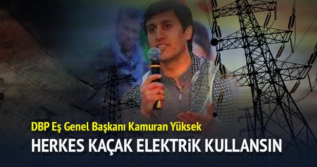 DBP Eş Genel Başkanı Kamuran Yüksek: Herkes kaçak elektrik kullansın