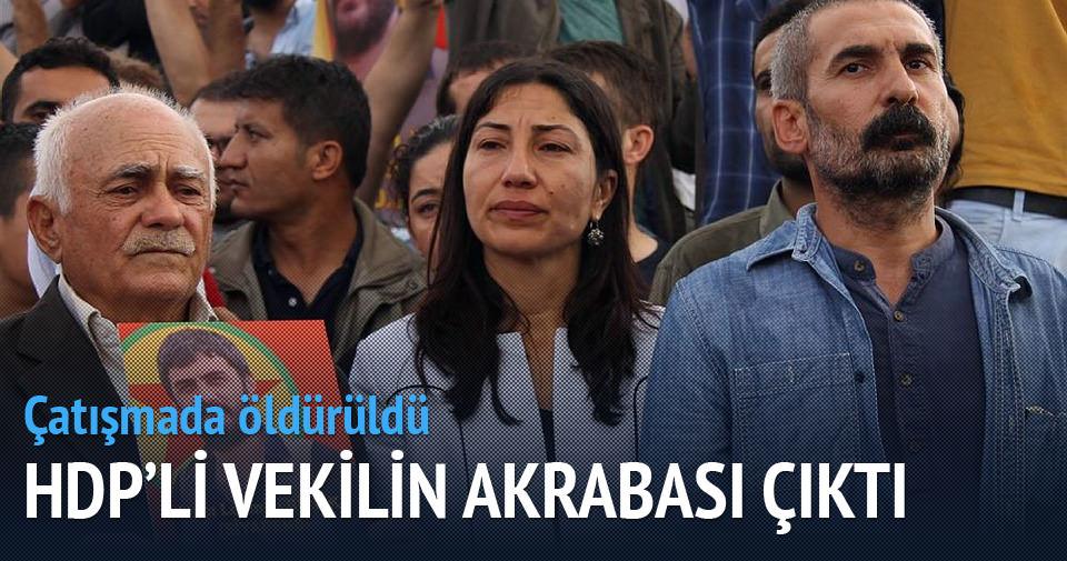 HDP'li vekilin akrabası çatışmada öldürüldü