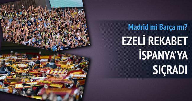 G.Saraylılar Barça Fenerliler Real'li