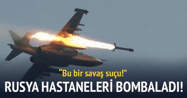 Rusya Suriye'de hastaneleri bombaladı!
