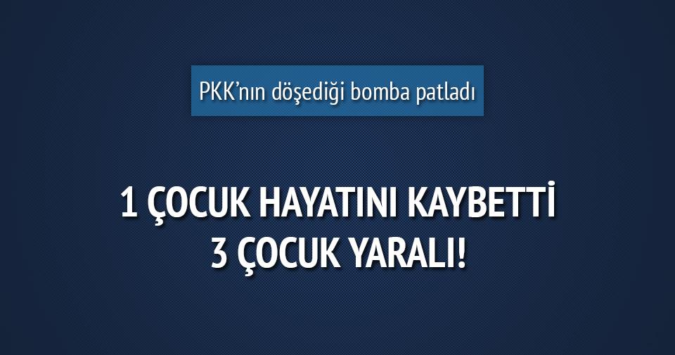 PKK'nın bombası 1 çocuğun canını aldı!