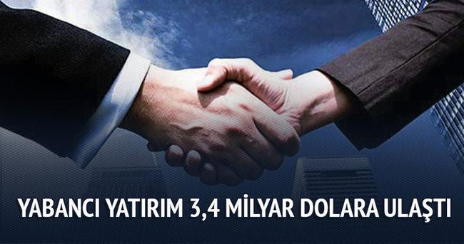 Türkiye'ye gelen yabancı yatırım miktarı 3,4 milyar dolara ulaştı