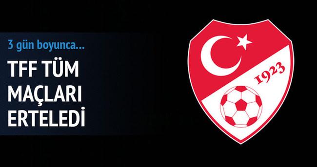 Türkiye Futbol Federasyonu tüm maçları erteledi
