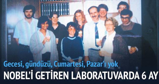 Nobel'i getiren laboratuvarda 6 ay