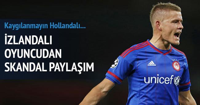 İzlandalı futbolcudan skandal paylaşım!
