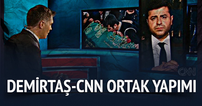 Demirtaş-CNN ortak yapımı!