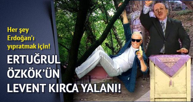 Ertuğrul Özkök'ün Levent Kırca yalanı!