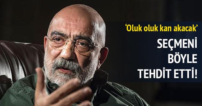 Ahmet Altan seçmeni 'oluk oluk kan'la tehdit etti!