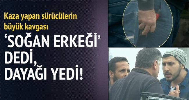 Kadıköy'de kaza yapan sürücülerin soğan erkeği kavgası