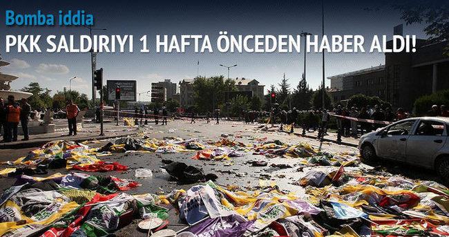 PKK Ankara'daki saldırıyı 1 hafta önceden haber aldı!