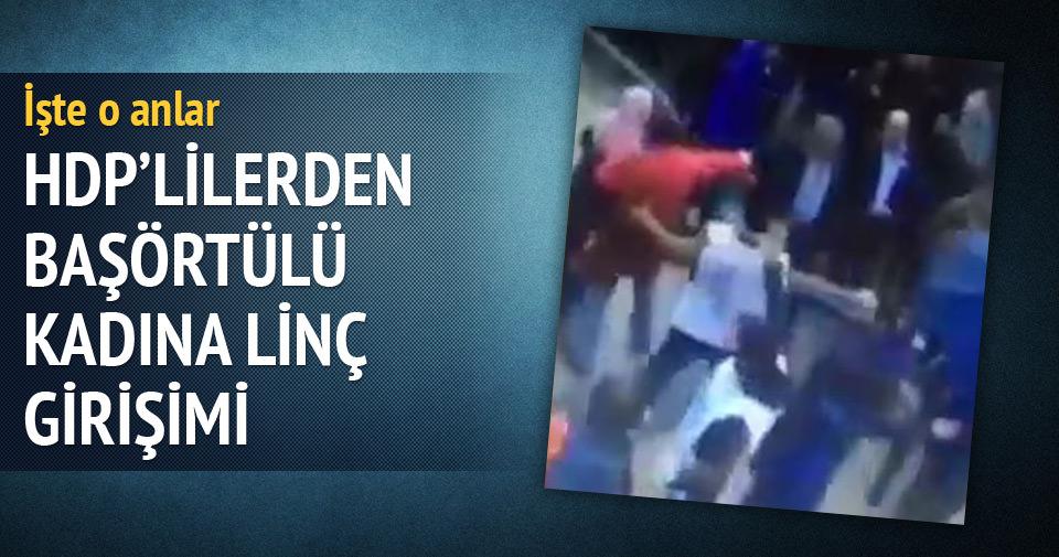 HDP'lilerden başörtülü kadına linç girişimi