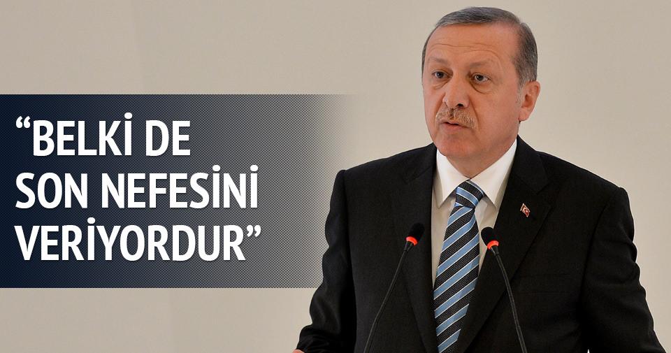Erdoğan: Belki de bir çocuk son nefesini veriyordur