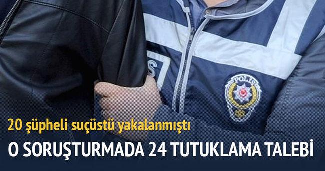 Himmet baskınına 24 tutuklama talebi