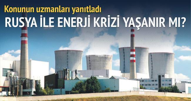 'Rusya ile enerji krizi yaşanmaz'