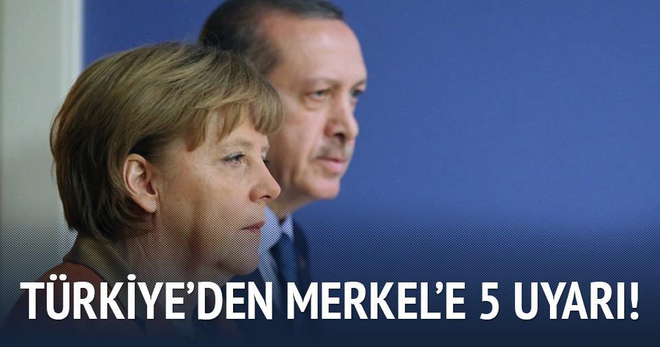 Türkiye'den Merkel'e 5 önemli uyarı!