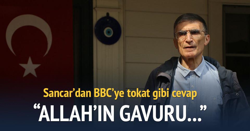 Nobelli Sancar'dan BBC'ye tepki
