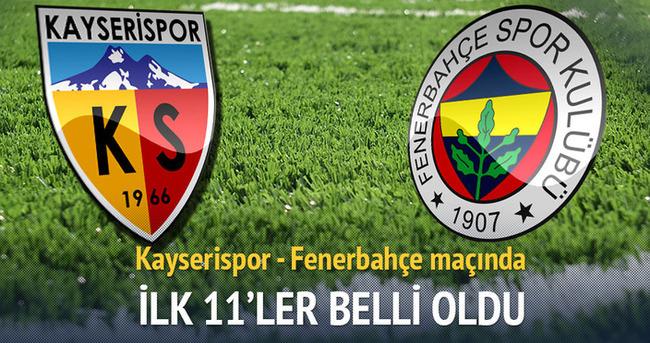 Kayserispor - Fenerbahçe maçının ilk 11'leri belli oldu