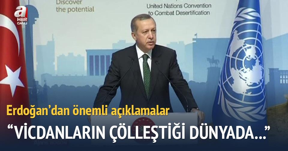 Erdoğan: Vicdanların çölleştiği dünyada...