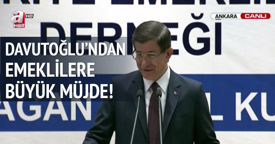 Başbakan Davutoğlu'ndan emeklilere büyük müjde