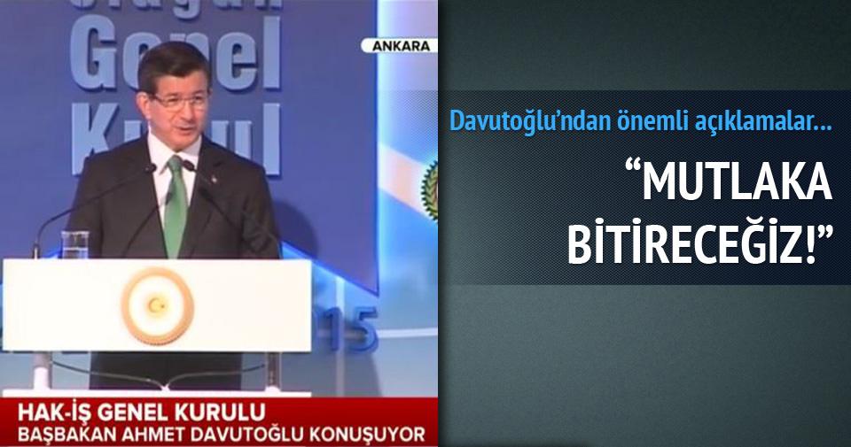 Davutoğlu: Terörü mutlaka bitireceğiz