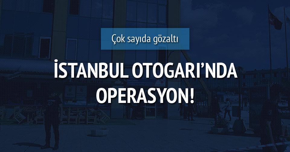 İstanbul Otogarında 11 gözaltı!