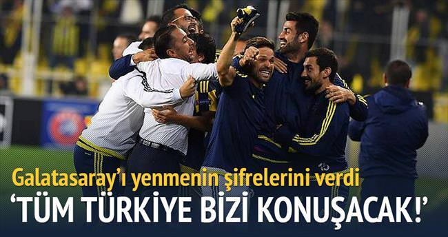 Derbiden sonra Türkiye bizi konuşacak