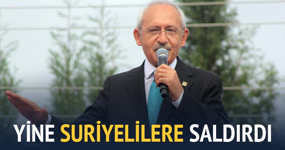 Kılıçdaroğlu yine Suriyelilere saldırdı
