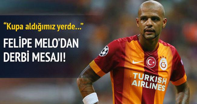 Melo'dan Galatasaray'a derbi mesajı