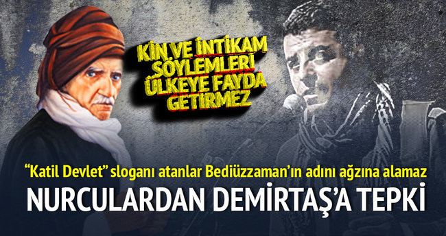 Nurculardan Demirtaş'a tepki