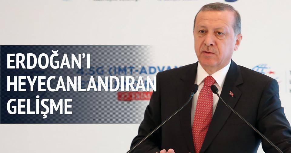 Erdoğan'ı heyecanlandıran gelişme