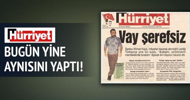 Hürriyet Ahmet Kaya'ya hakaret etmeye devam ediyor!