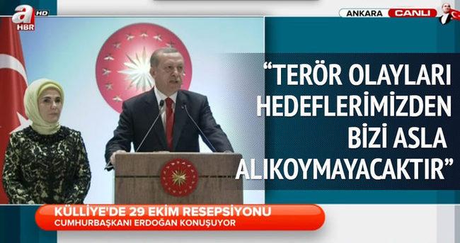Erdoğan:Terör olayları hedeflerimizden bizi asla alıkoymayacaktır