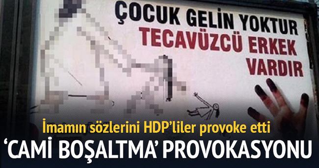 HDP'lilerden 'Cami boşaltma' provokasyonu