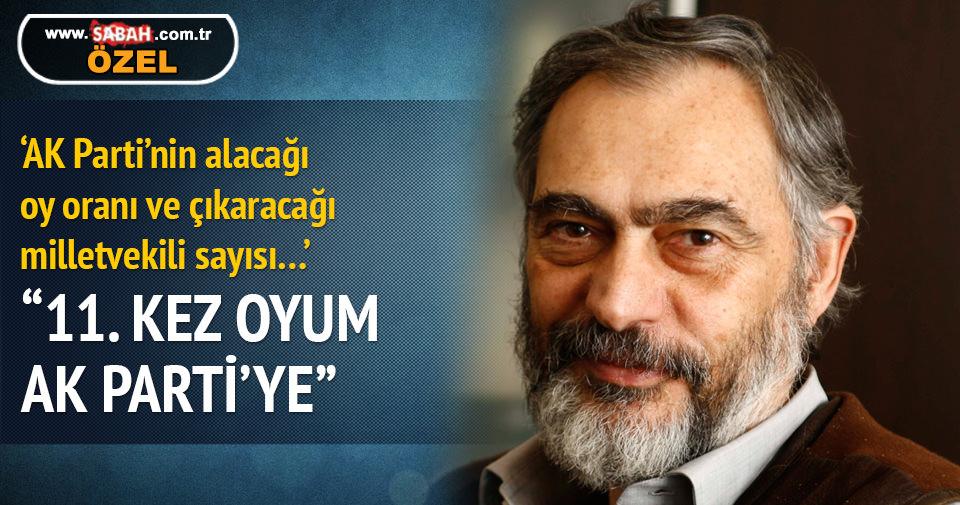 Etyen Mahçupyan: 11. kez oyumu AK Parti'ye vereceğim