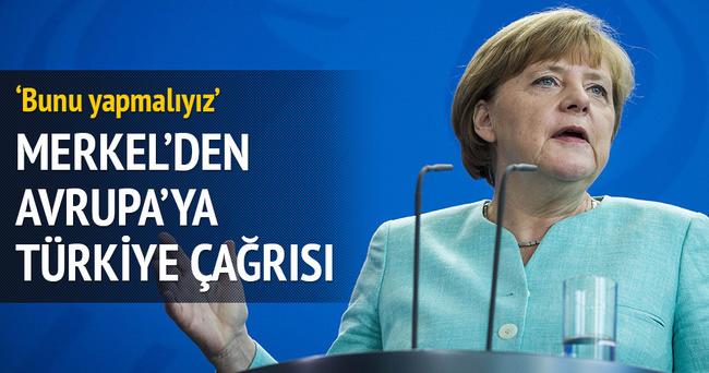 Merkel'den Avrupa'ya Türkiye çağrısı