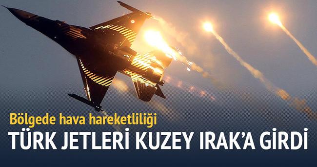 Türk jetleri Kuzey Irak'a girdi