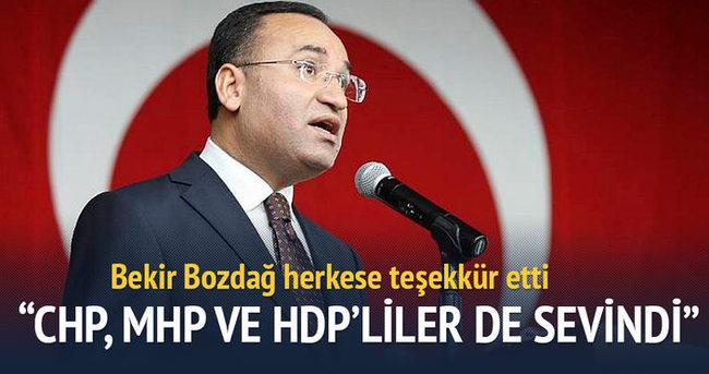 Bozdağ: CHP'liler, MHP'liler ve HDP'liler de sevindi