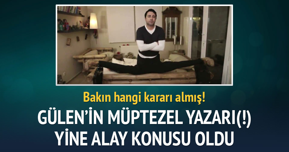 Gülen'in müptezel yazarı(!) Yine alay konusu oldu